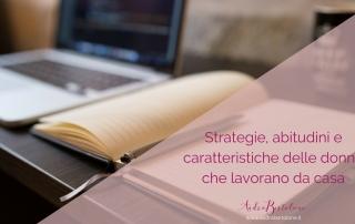 Strategie, abitudini e caratteristiche delle donne che lavorano da casa