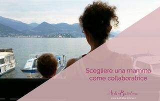 Scegliere una mamma come collaboratrice