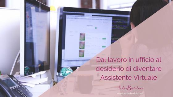 Dal lavoro in ufficio al desiderio di diventare Assistente Virtuale